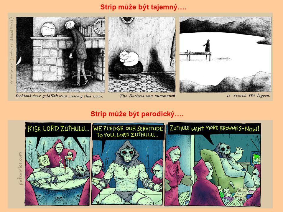 Strip může být tajemný…. Strip může být parodický….