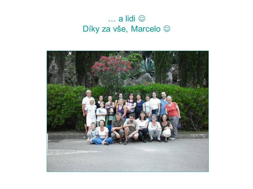 … a lidi Díky za vše, Marcelo