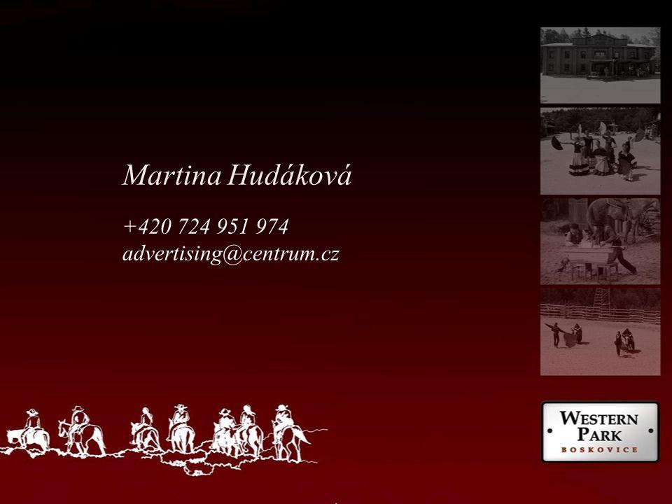 Martina Hudáková +420 724 951 974 advertising@centrum.cz