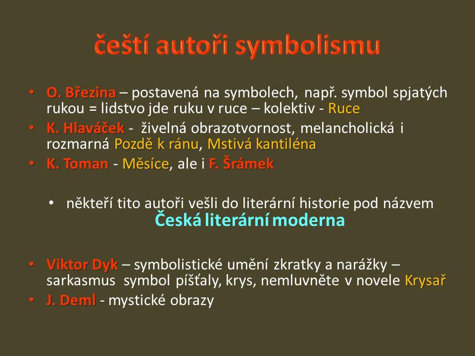 O. Březina Ruce O. Březina – postavená na symbolech, např.