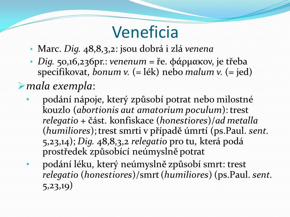 Veneficia Marc. Dig. 48,8,3,2: jsou dobrá i zlá venena Dig.