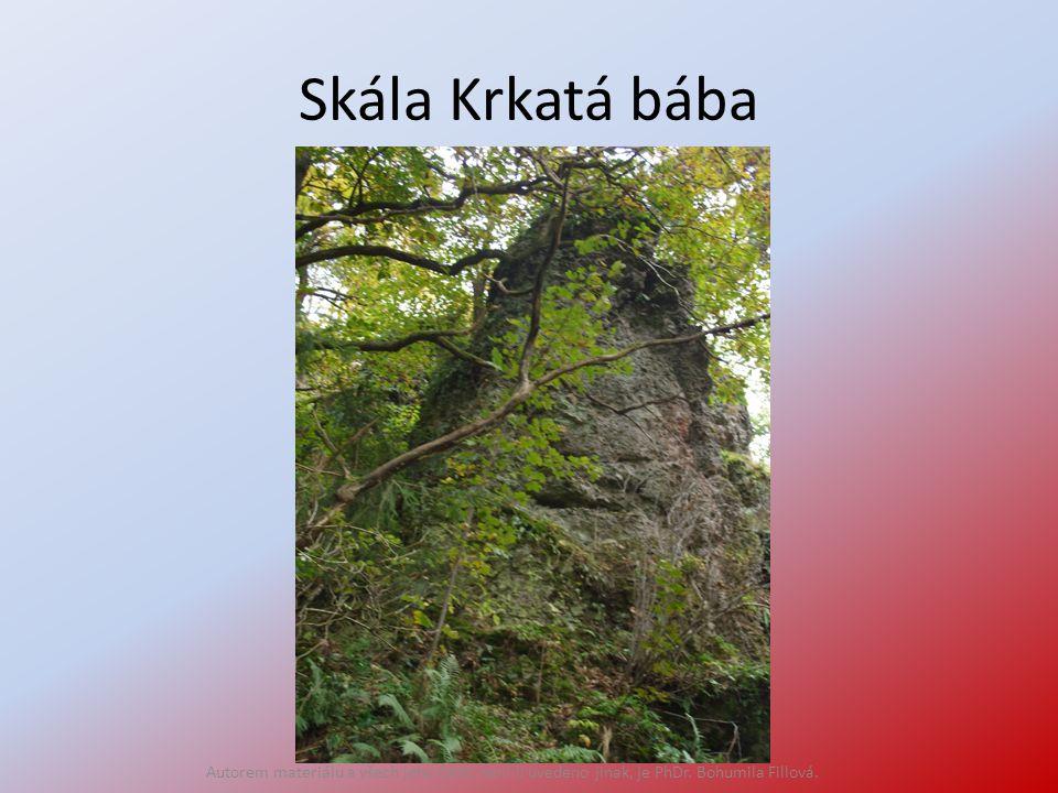 Skála Krkatá bába Autorem materiálu a všech jeho částí, není-li uvedeno jinak, je PhDr. Bohumila Fillová.