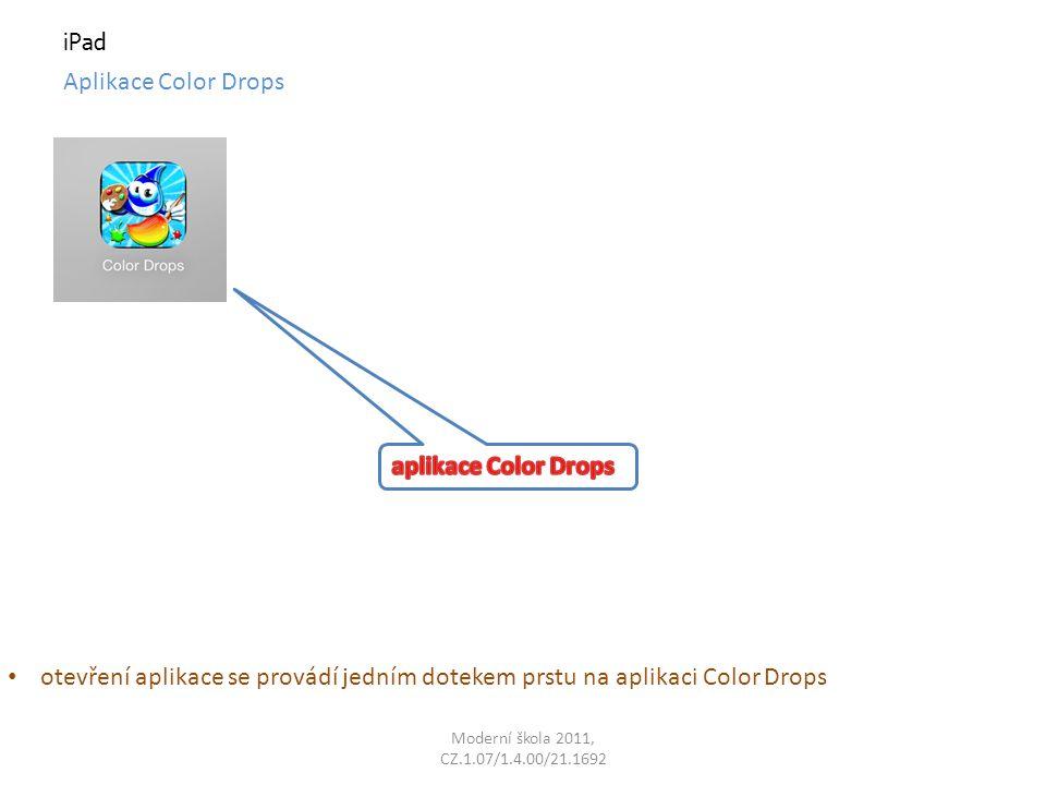 iPad Aplikace Color Drops otevření aplikace se provádí jedním dotekem prstu na aplikaci Color Drops