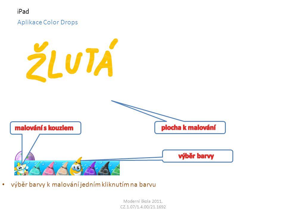 Moderní škola 2011, CZ.1.07/1.4.00/21.1692 iPad Aplikace Color Drops výběr barvy k malování jedním kliknutím na barvu
