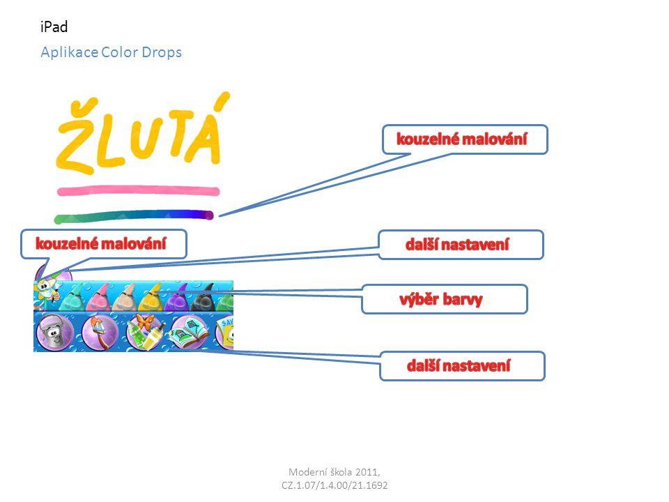 Moderní škola 2011, CZ.1.07/1.4.00/21.1692 iPad Aplikace Color Drops