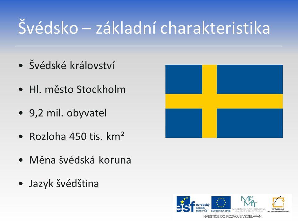 Švédsko – základní charakteristika Švédské království Hl.