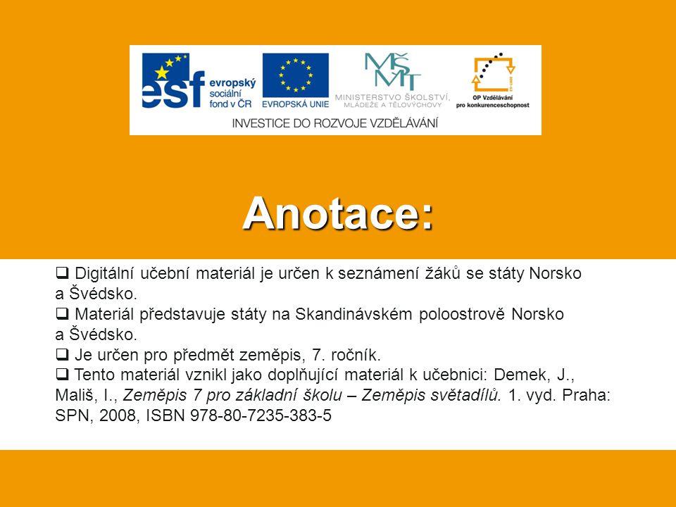 Anotace:  Digitální učební materiál je určen k seznámení žáků se státy Norsko a Švédsko.
