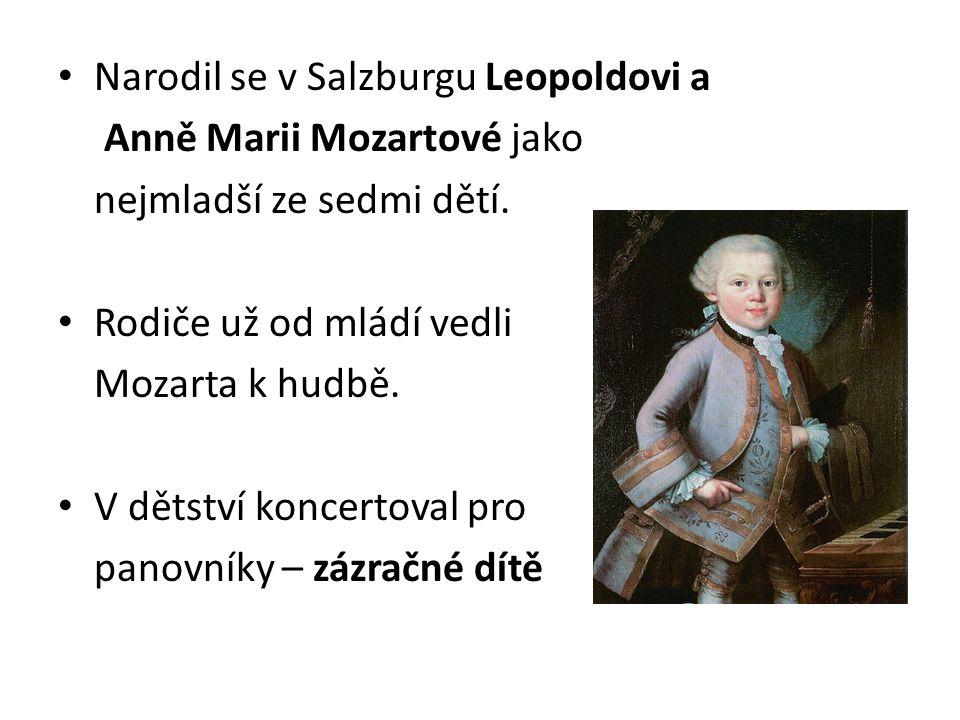 Narodil se v Salzburgu Leopoldovi a Anně Marii Mozartové jako nejmladší ze sedmi dětí. Rodiče už od mládí vedli Mozarta k hudbě. V dětství koncertoval