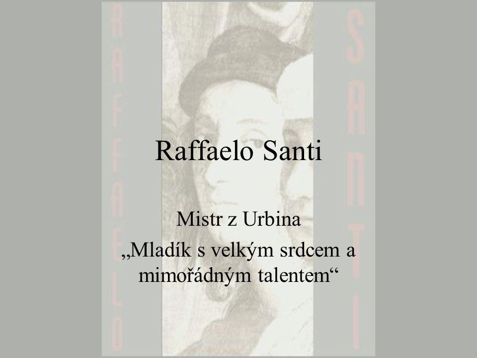 """Raffaelo Santi Mistr z Urbina """"Mladík s velkým srdcem a mimořádným talentem"""""""