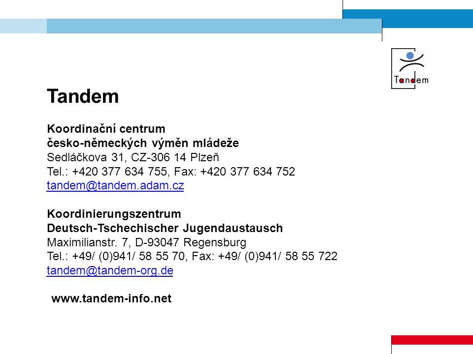 Tandem Koordinační centrum česko-německých výměn mládeže Sedláčkova 31, CZ-306 14 Plzeň Tel.: +420 377 634 755, Fax: +420 377 634 752 tandem@tandem.ad