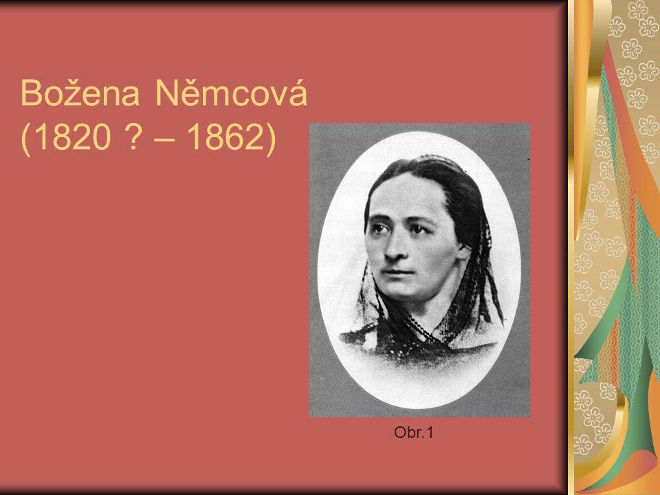 Božena Němcová (1820 – 1862) Obr.1