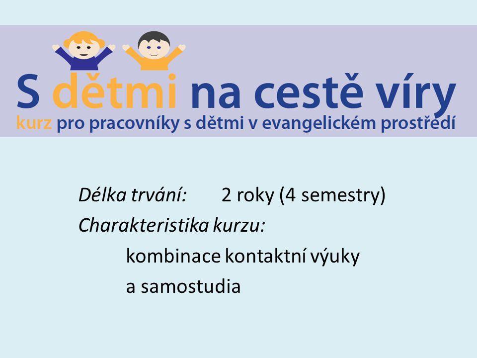 Délka trvání: 2 roky (4 semestry) Charakteristika kurzu: kombinace kontaktní výuky a samostudia