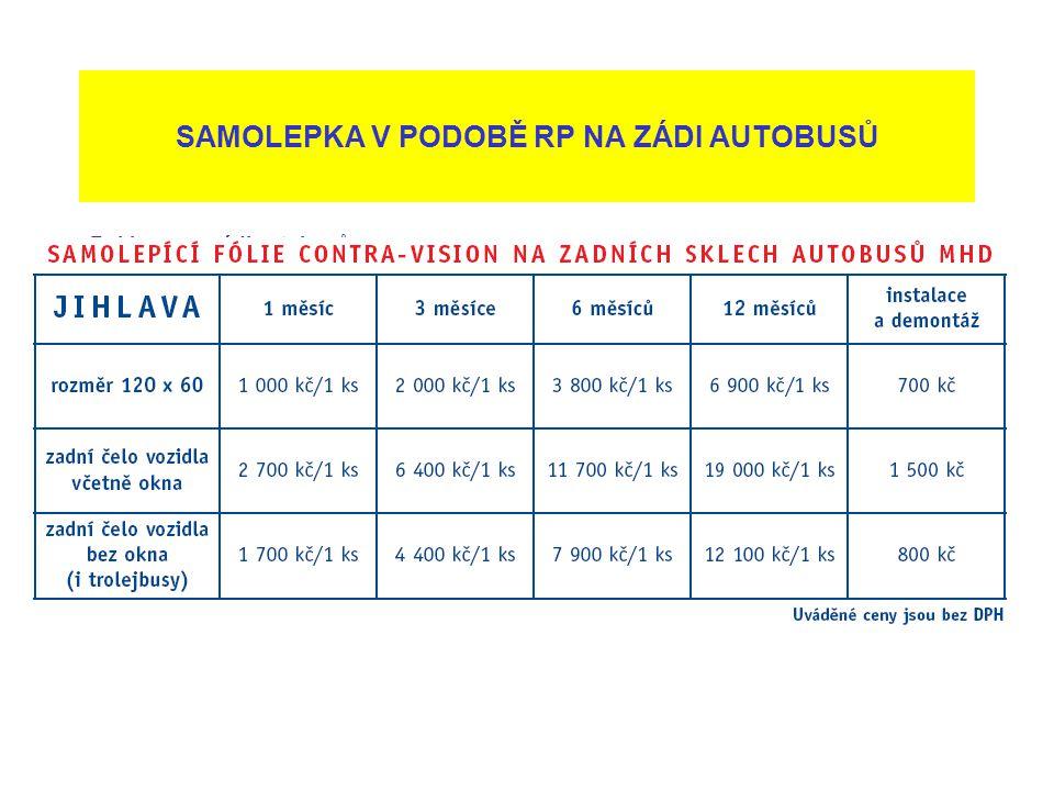 Reklama na zádi autobusů – alternativní varianta k celoplošnému polepu tramvaje – není uvedeno v rozpočtu SAMOLEPKA V PODOBĚ RP NA ZÁDI AUTOBUSŮ
