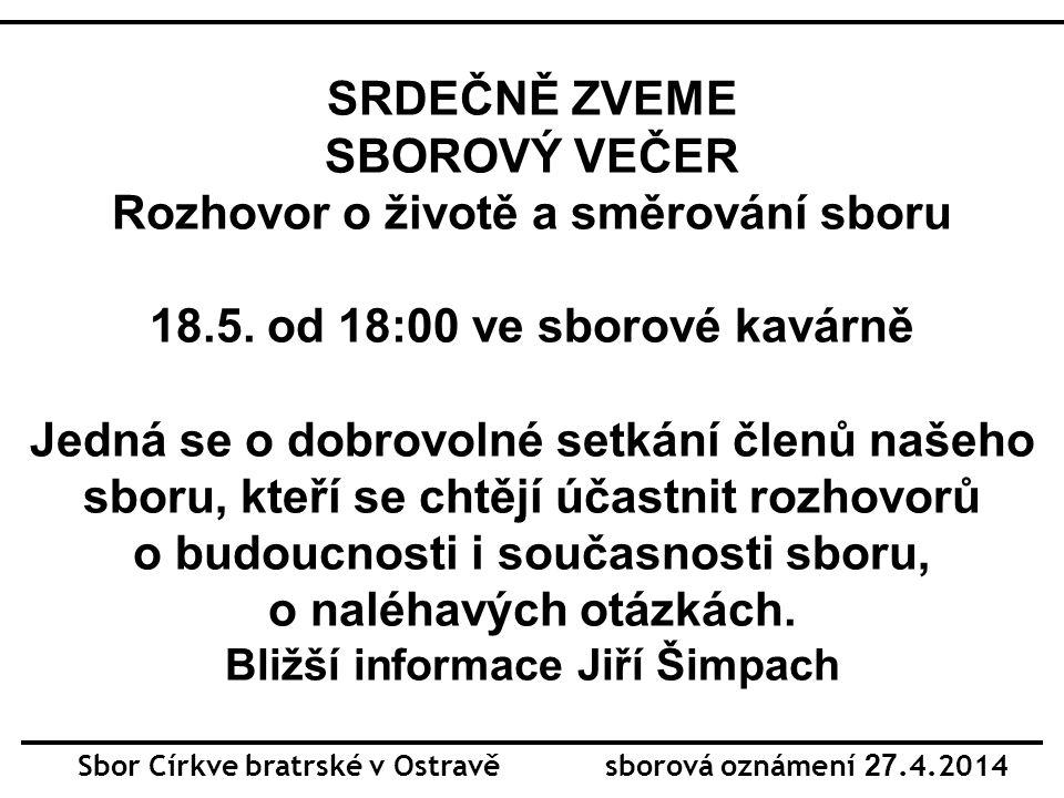 SRDEČNĚ ZVEME SBOROVÝ VEČER Rozhovor o životě a směrování sboru 18.5.