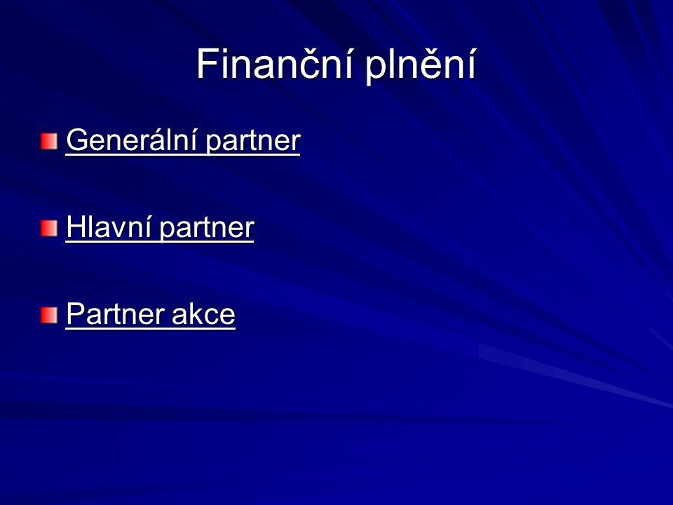 Finanční plnění Generální partner Hlavní partner Partner akce