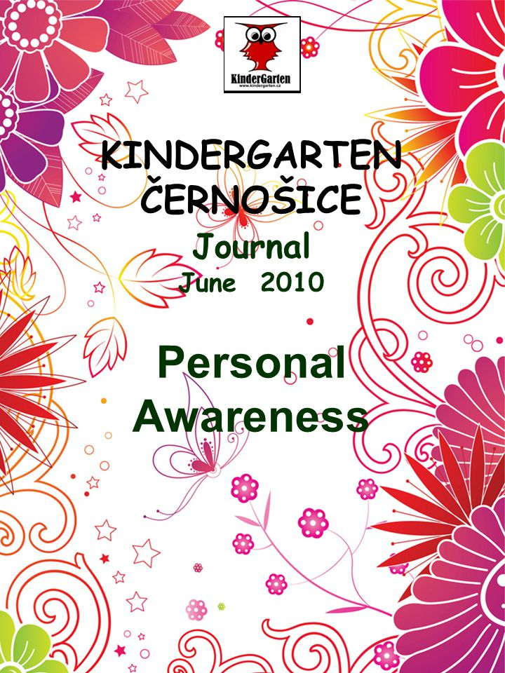 KINDERGARTEN ČERNOŠICE Journal June 2010 Personal Awareness
