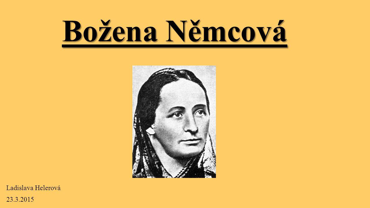 Božena Němcová Ladislava Helerová 23.3.2015