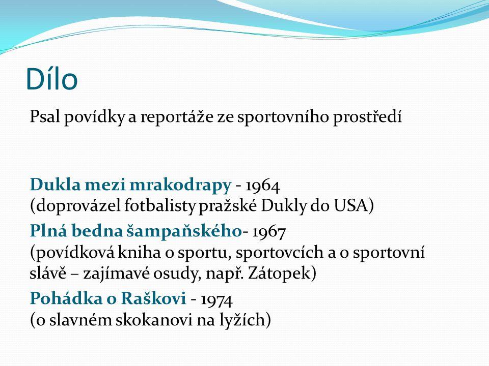 Smrt krásných srnců 1971 Povídková kniha s autobiografickými rysy (příběhy ze života jeho rodiny) 1.