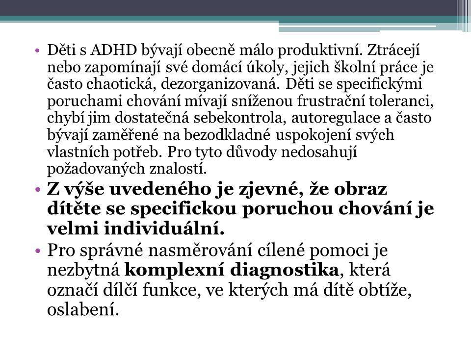 Děti s ADHD bývají obecně málo produktivní.