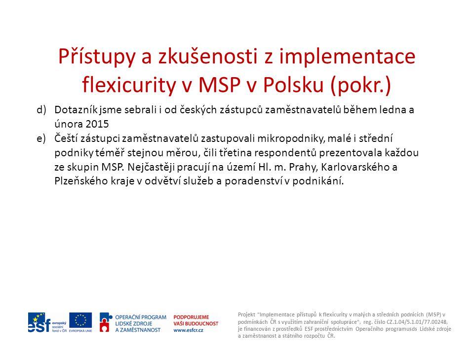 Přístupy a zkušenosti z implementace flexicurity v MSP v Polsku (pokr.) Projekt Implementace přístupů k flexicurity v malých a středních podnicích (MSP) v podmínkách ČR s využitím zahraniční spolupráce , reg.