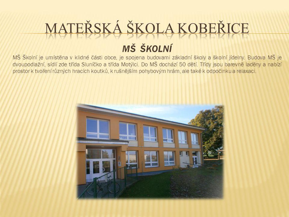 MŠ ŠKOLNÍ MŠ Školní je umístěna v klidné části obce, je spojena budovami základní školy a školní jídelny. Budova MŠ je dvoupodlažní, sídlí zde třída S