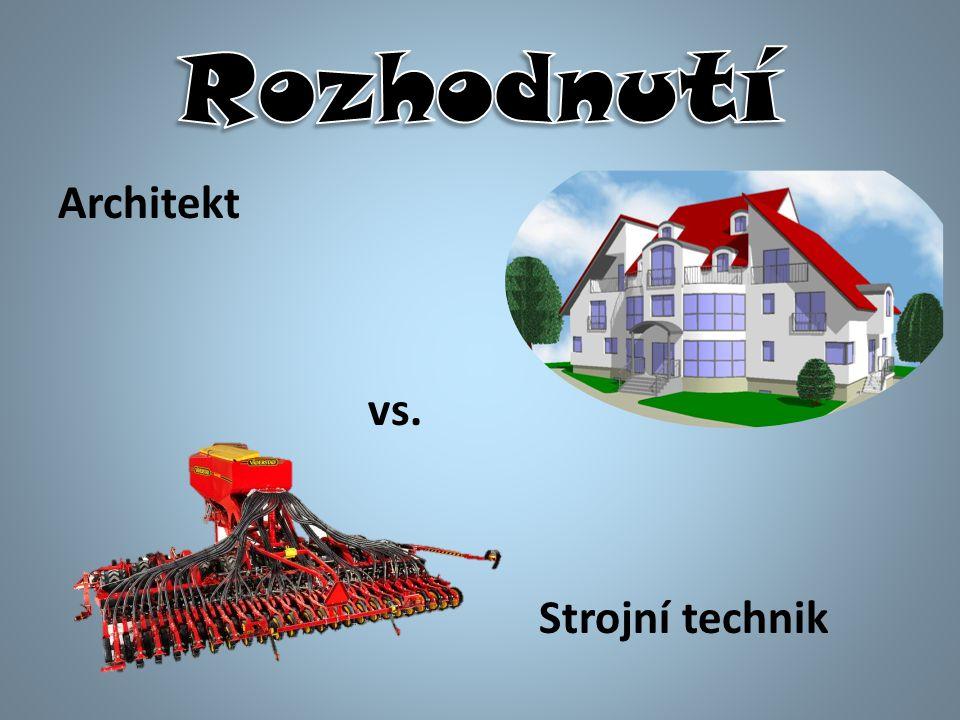 Architekt vs. Strojní technik