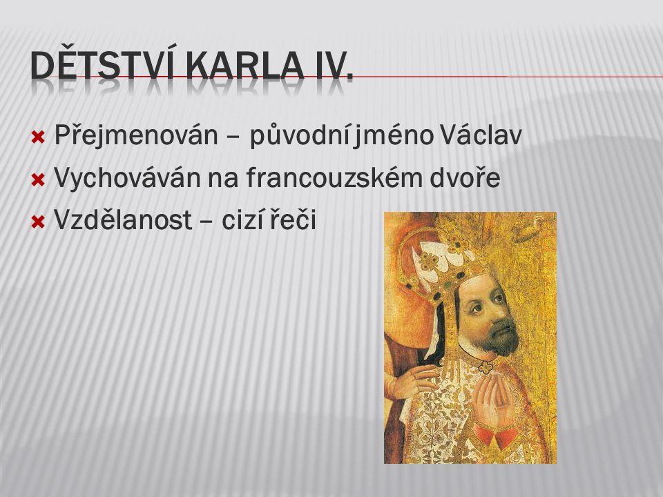  Zvládl nepokoje v Čechách  PRAHA a její rozkvět  vzor sv.