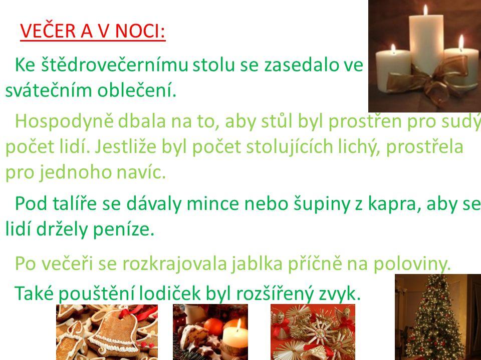 VEČER A V NOCI: Ke štědrovečernímu stolu se zasedalo ve svátečním oblečení.