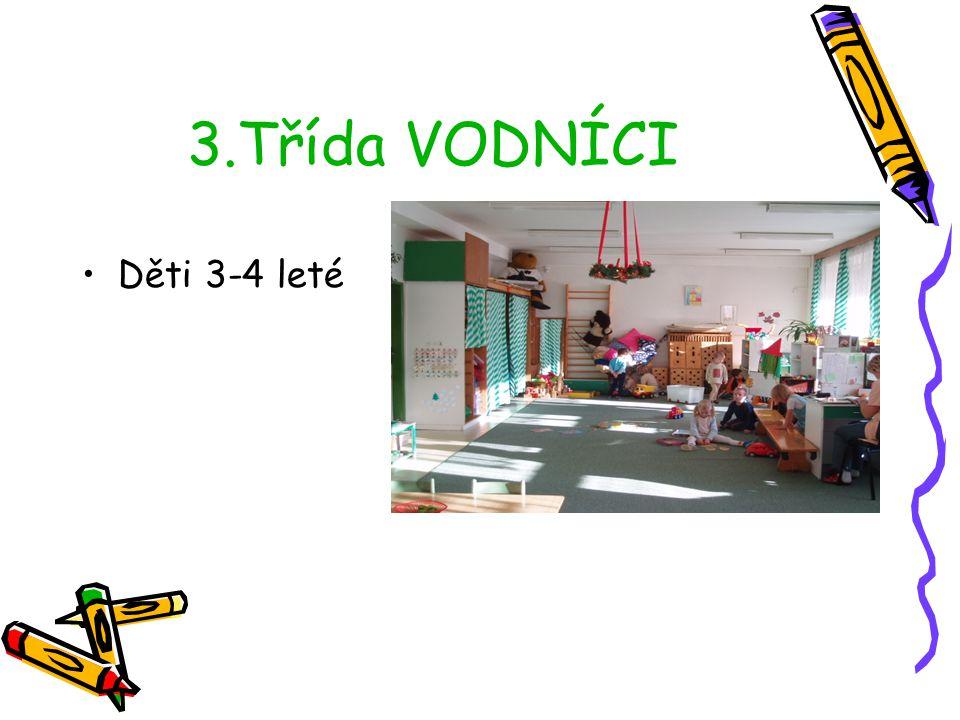 3.Třída VODNÍCI Děti 3-4 leté