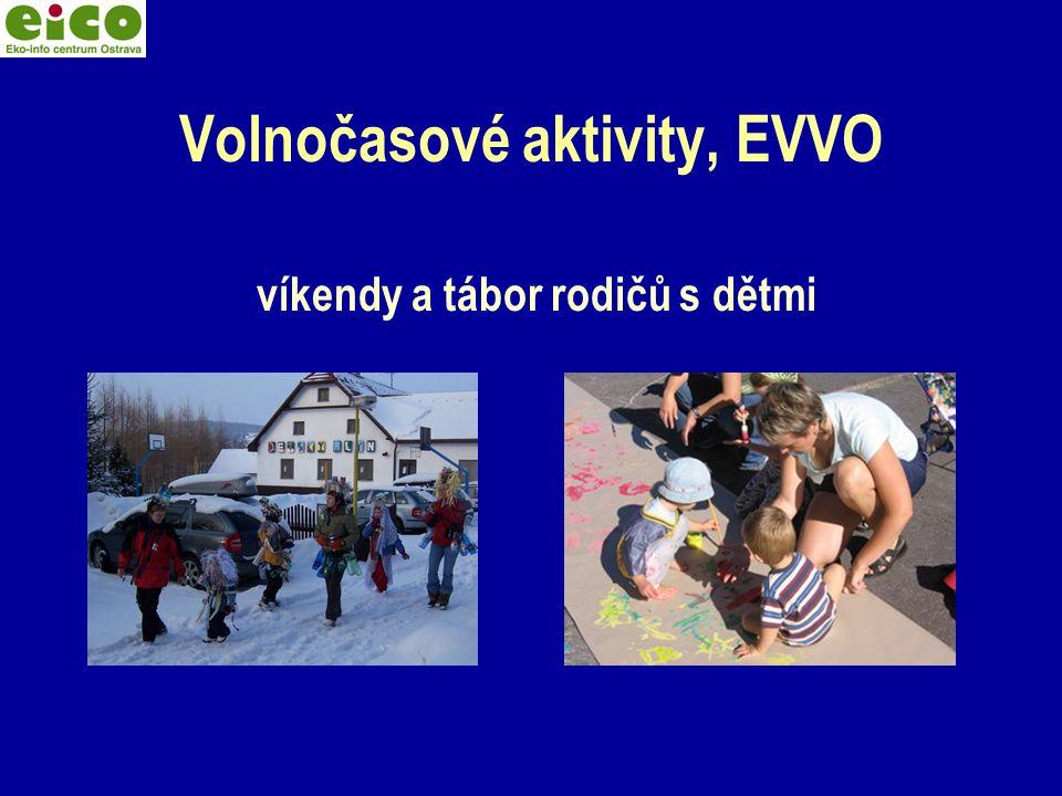 Volnočasové aktivity, EVVO víkendy a tábor rodičů s dětmi