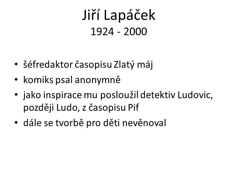 Jiří Kalousek 1925 - 1986 ilustrátor komiksů akademický malíř spolupracovník redakce časopisu Ohníček ilustroval mnoho knih (např.