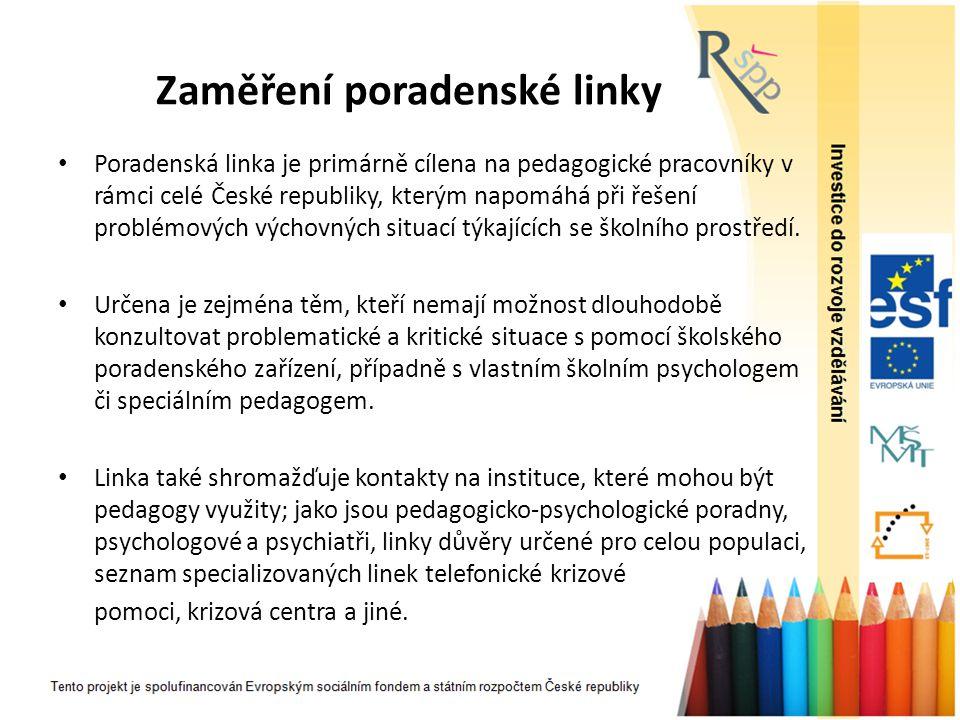 Zaměření poradenské linky Poradenská linka je primárně cílena na pedagogické pracovníky v rámci celé České republiky, kterým napomáhá při řešení probl