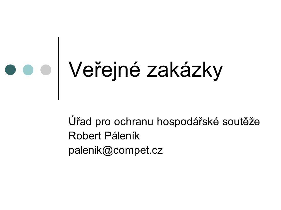 Veřejné zakázky Úřad pro ochranu hospodářské soutěže Robert Páleník palenik@compet.cz