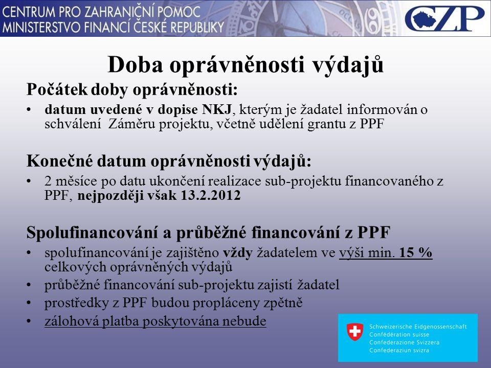 Doba oprávněnosti výdajů Počátek doby oprávněnosti: datum uvedené v dopise NKJ, kterým je žadatel informován o schválení Záměru projektu, včetně udělení grantu z PPF Konečné datum oprávněnosti výdajů: 2 měsíce po datu ukončení realizace sub-projektu financovaného z PPF, nejpozději však 13.2.2012 Spolufinancování a průběžné financování z PPF spolufinancování je zajištěno vždy žadatelem ve výši min.