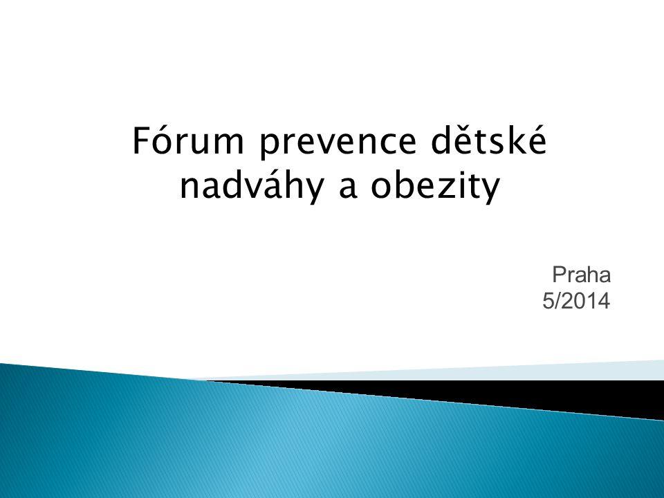 Praha 5/2014 Fórum prevence dětské nadváhy a obezity