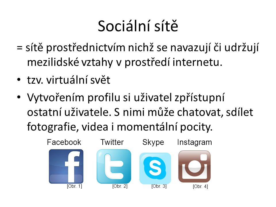 Sociální sítě = sítě prostřednictvím nichž se navazují či udržují mezilidské vztahy v prostředí internetu.