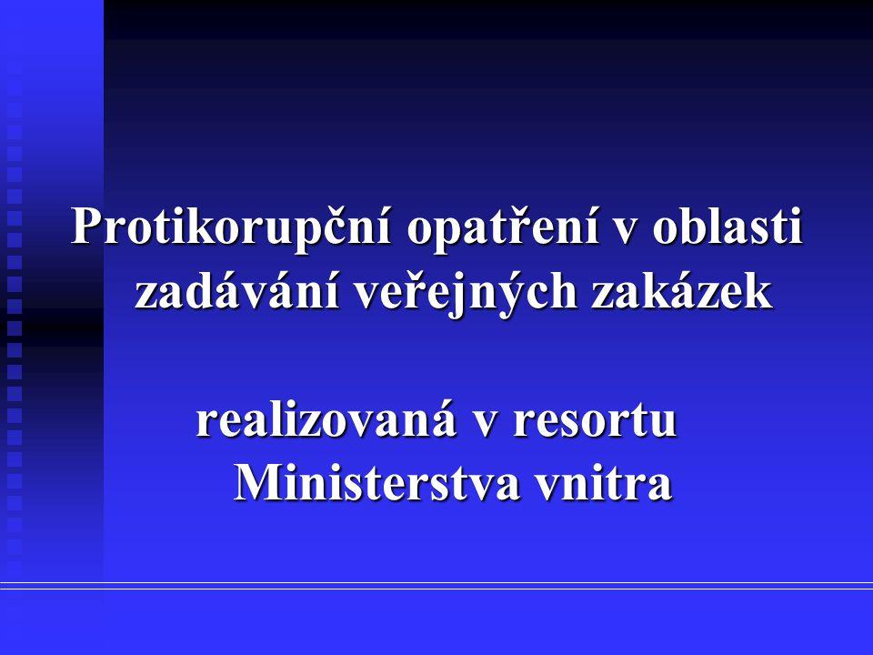 Protikorupční opatření v oblasti zadávání veřejných zakázek realizovaná v resortu Ministerstva vnitra