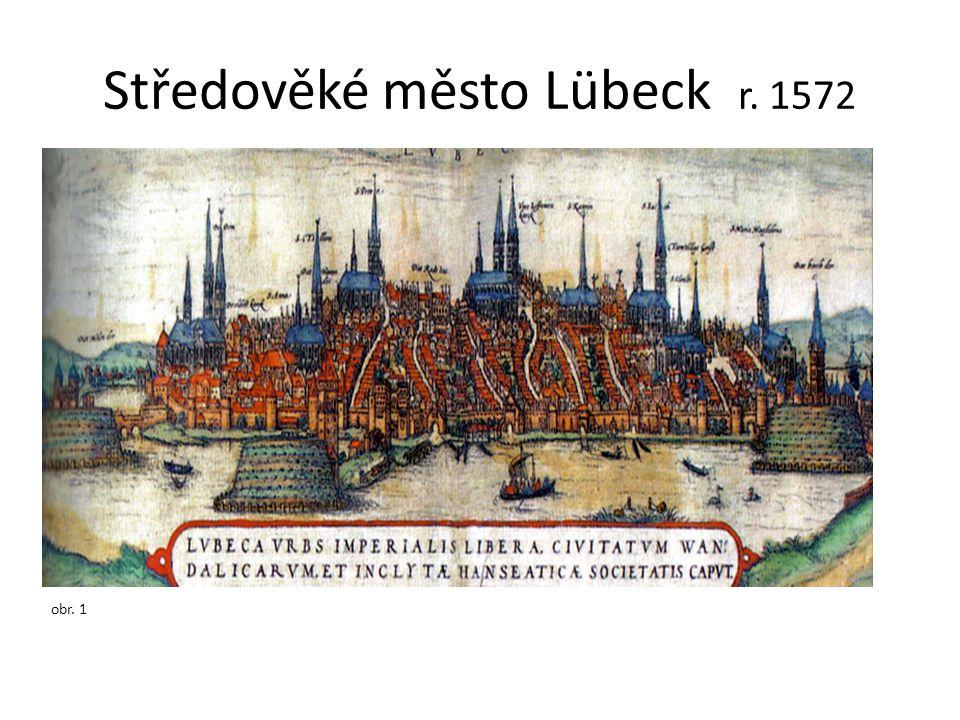 Středověké město Lübeck r. 1572 obr. 1