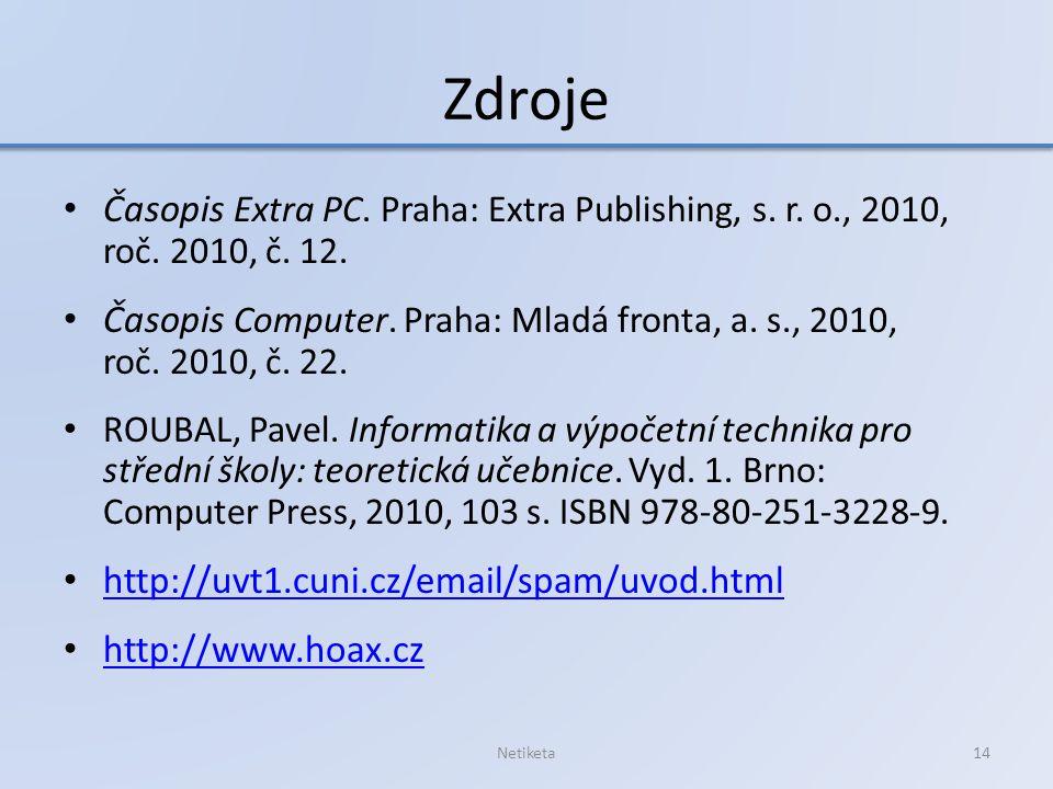 Zdroje Časopis Extra PC.Praha: Extra Publishing, s.