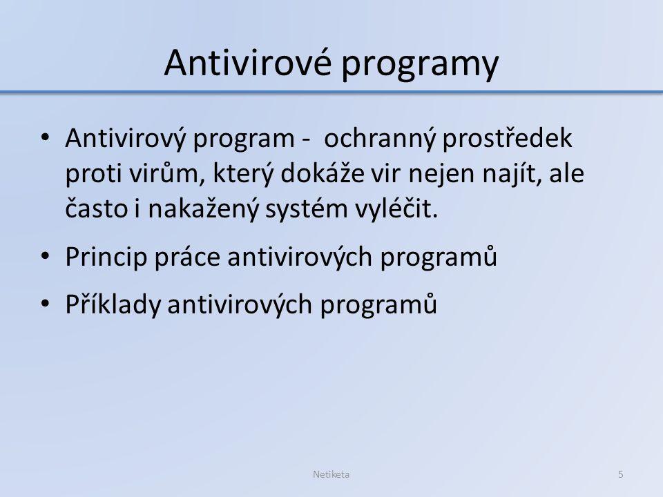 Antivirové programy Antivirový program - ochranný prostředek proti virům, který dokáže vir nejen najít, ale často i nakažený systém vyléčit. Princip p