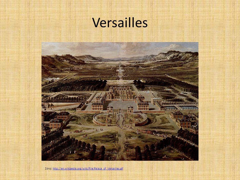 Versailles Zdroj: http://en.wikipedia.org/wiki/File:Palace_of_Versailles.gifhttp://en.wikipedia.org/wiki/File:Palace_of_Versailles.gif