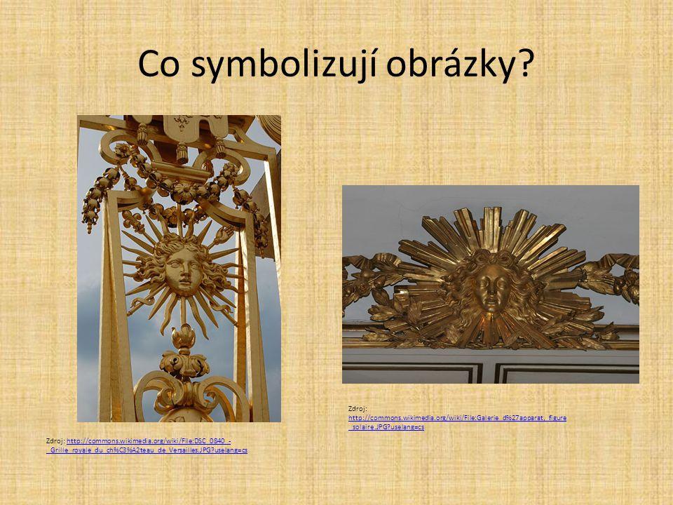 Co symbolizují obrázky? Zdroj: http://commons.wikimedia.org/wiki/File:DSC_0840_- _Grille_royale_du_ch%C3%A2teau_de_Versailles.JPG?uselang=cshttp://com
