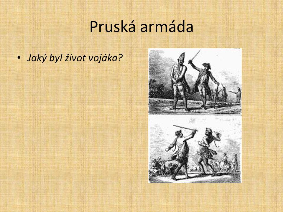Pruská armáda Jaký byl život vojáka?