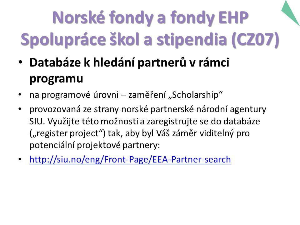 """Norské fondy a fondy EHP Spolupráce škol a stipendia (CZ07) Databáze k hledání partnerů v rámci programu na programové úrovni – zaměření """"Scholarship provozovaná ze strany norské partnerské národní agentury SIU."""