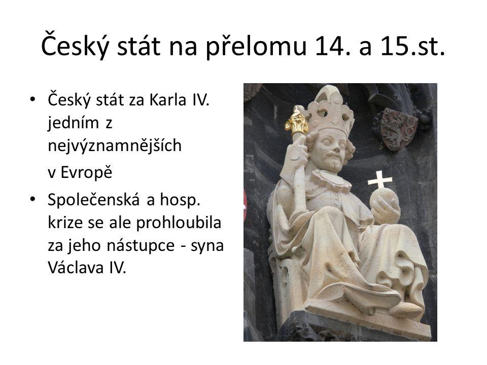 Český stát na přelomu 14. a 15.st. Český stát za Karla IV.