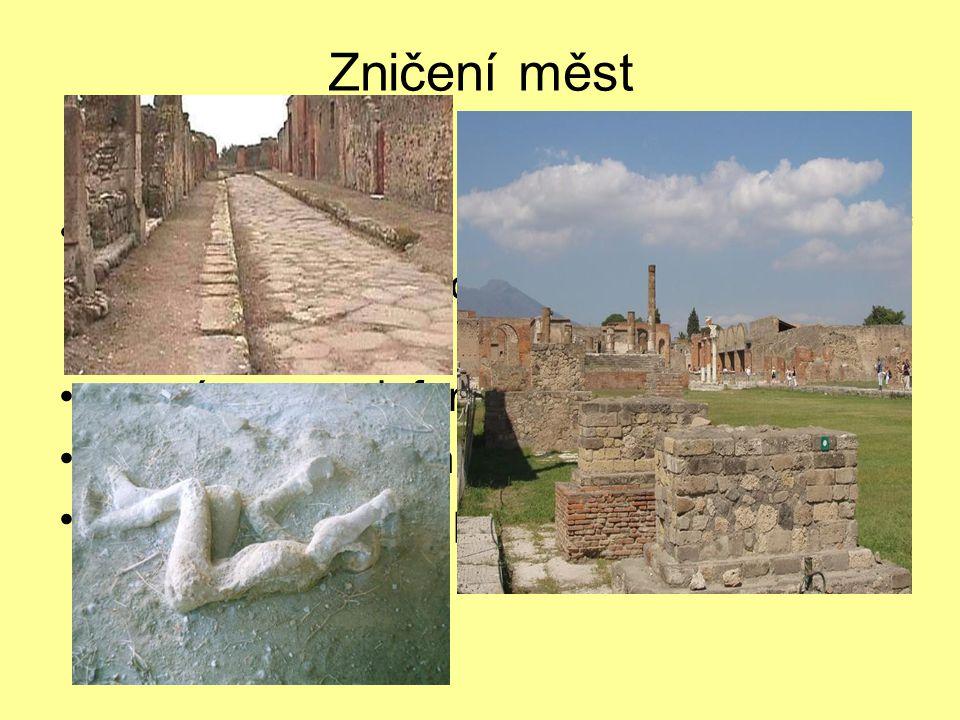 """Zničení měst Pompeje a Herkulaneum žhavá láva a popel město """"zakonzervovaly pro dnešní archeology - průzkum zahájen 1860 cenný pramen informací o tehdejší době v Pompejích zahynula asi 1/10 obyvatel učenec Plinius při pozorování zahynul"""