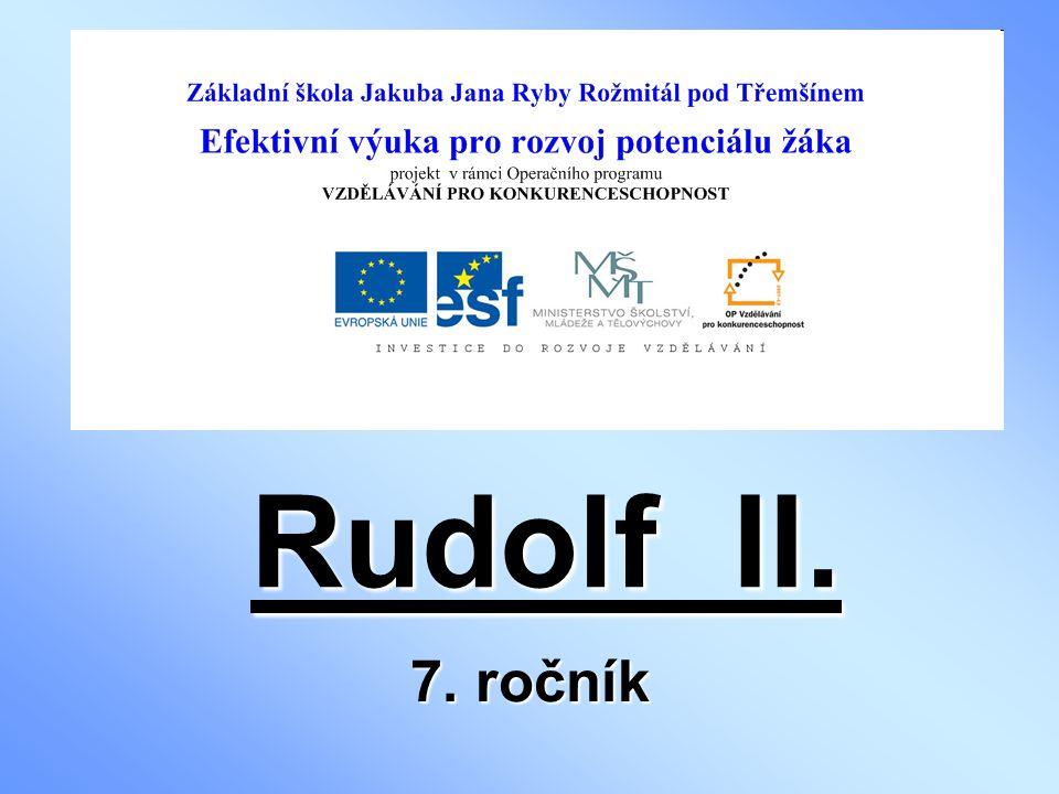 Rudolf II. 7. ročník