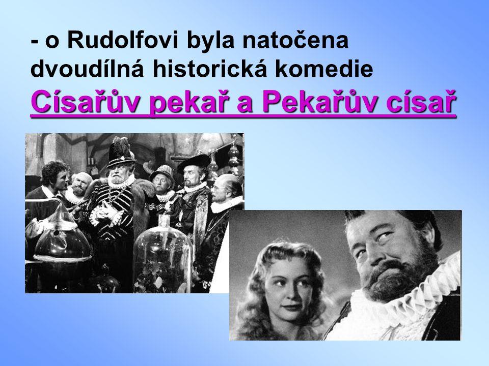 Císařův pekař a Pekařův císař - o Rudolfovi byla natočena dvoudílná historická komedie Císařův pekař a Pekařův císař