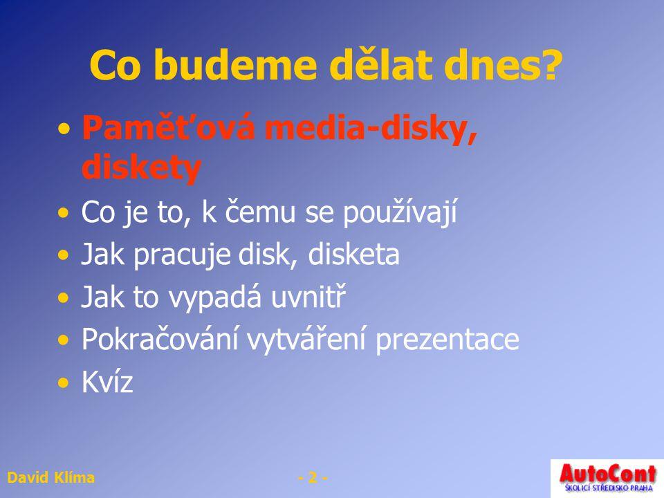 David Klíma- 2 - Co budeme dělat dnes.