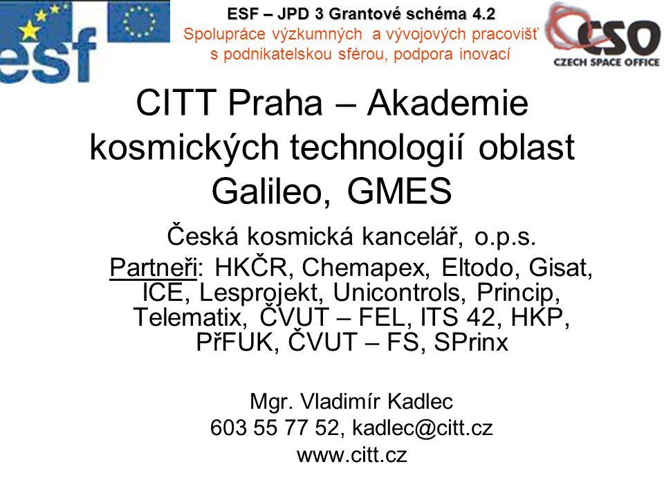CITT Praha – Akademie kosmických technologií oblast Galileo, GMES Česká kosmická kancelář, o.p.s.